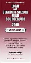 California Peace Officers' Legal and Search & Seizure Sourceguide 2015