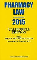 2015 Pharmacy Law California Edition Rules and Regulations