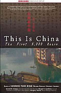 This is China The First 5000 Years