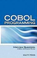 COBOL Programming Interview Questions: COBOL Job Interview Review Guide