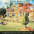 Karen Brown's Pacific Northwest: Exceptional Places to Stay & Itineraries (Karen Brown's Pacific Northwest: Exceptional Places to Stay & Itineraries)