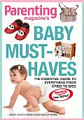 Baby Must Haves The Essential Guide to Everything from Cribs to Bibs