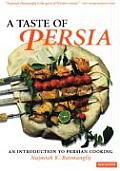 Taste of Persia An Introduction to Persian Cooking