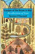 Garden of the Brave in War Recollections of Iran