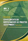 Um Guia Do Conhecimento Em Gerenciamento de projetos (Guia PMBOK)/  Guide to the Project Management Body of Knowledge (Pmbok Guide)