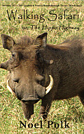 Walking Safari: Or, the Hippo Highway and Other Poems