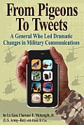 From Pigeons to Tweets: A General Who Led Dramatic Changes in Military Communications