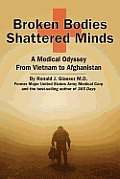 Broken Bodies Shattered Minds A Medical Odyssey from Vietnam to Afghanistan