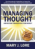 Managing Thought: How Do Your Thoughts Rule Your World