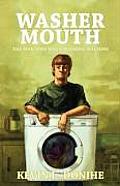 Washer Mouth: The Man Who Was a Washing Machine