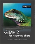 Gimp 2 for Photographers: Image Editing with Open Source Software with CDROM