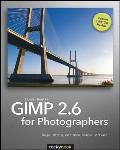 GIMP 2.6 for Photographers Image Editing with Open Source Software