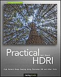 Practical HDRI 2nd Edition High Dynamic Range Imaging Using Photoshop CS5 & Other Tools
