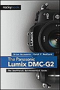 Panasonic Lumix DMC-G2: The Unofficial Quintessential Guide