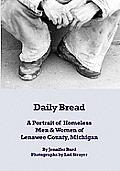 Daily Bread a Portrait of Homeless Men & Women of Lewanee County Michigan