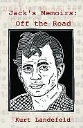 Jack's Memoirs: Off the Road, a Novel