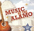 Music of the Alamo: From 19th Century Ballads to Big-Screen Soundtracks [With CD (Audio)]