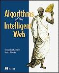 Algorithms Of The Intelligent Web 1st Edition