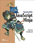 Secrets of The JavaScript Ninja 1st Edition