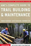 AMC's Complete Guide to Trail Building and Maintenance