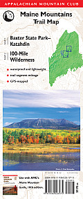 Maine Mountains Trail Map: Baxter State Park - Katahdin/100-Mile Wilderness