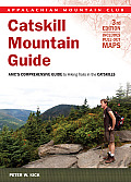 Catskill Mountain Guide, 3rd: AMC's Comprehensive Guide to Hiking Trails in the Catskills