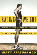 Racing Weight How to Get Lean for Peak Performance