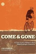 Come & Gone: A True Story of Blue-Collar Bike Racing in America