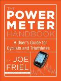 Power Meter Handbook A Users Guide for Cyclists & Triathletes