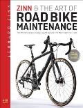 Zinn & the Art of Road Bike Maintenance The Worlds Bestselling Guide for All Road & Cyclocross Bicycles