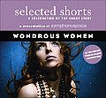 Selected Shorts: Wonderous Women: A Celebration of the Short Story (Selected Shorts: A Celebration of the Short Story)