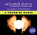 Selected Shorts: A Touch of Magic: A Celebration of the Short Story (Selected Shorts)