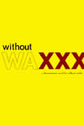 Without Wax: A Documentary Novel