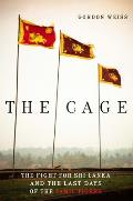 Cage The Fight for Sri Lanka & the Last Days of the Tamil Tigers