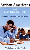 African Americans and Standardized Tests: The Real Reason for Low Test Scores