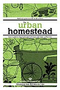 The Urban Homestead: Your Guide to Self-Sufficient Living in the Heart of the City  Cover