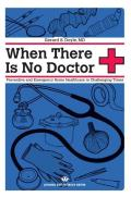 When There Is No Doctor: Preventive and Emergency Healthcare in Uncertain Times (Process Self-Reliance)