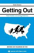 Getting Out: Your Guide to Leaving America (Process Self-Reliance)