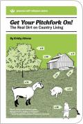 Get Your Pitchfork On!: The Real Dirt on Country Living (Process Self-Reliance) Cover