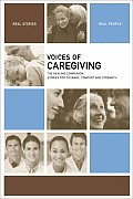 Voices of Caregiving The Healing Companion Stories for Courage Comfort & Strength