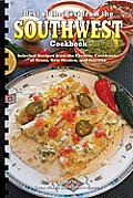 Best of the Best from the Southwest Cookbook: Selected Recipes from the Favorite Cookbooks of Texas, New Mexico, and Arizona