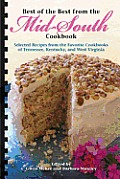Best of the Best from the Mid-South Cookbook (Selected Recipes from the Favorite Cookbooks of Tennessee, Kentucky and West Virginia