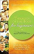 Theology of the Body for Beginners A Basic Introduction to Pope John Paul IIs Sexual Revolution
