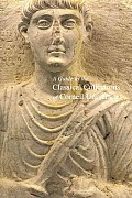 A Guide to the Classical Collections of Cornell University (Published by the Herbert F. Johnson Museum of Art, Cornell U)