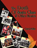 The Death of Santa Claus & Other Stories