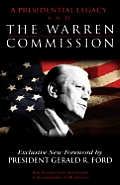 A Presidential Legacy & The Warren Commission by Gerald R Ford