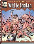 The Complete Frazetta White Indian by Frank Frazetta