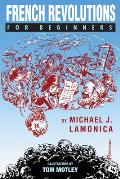 French Revolutions For Beginners (For Beginners) by Michael J. Lamonica