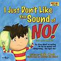 I Just Don't Like the Sound of No! [With Paperback Book]