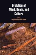Evolution of Mind, Brain, and Culture